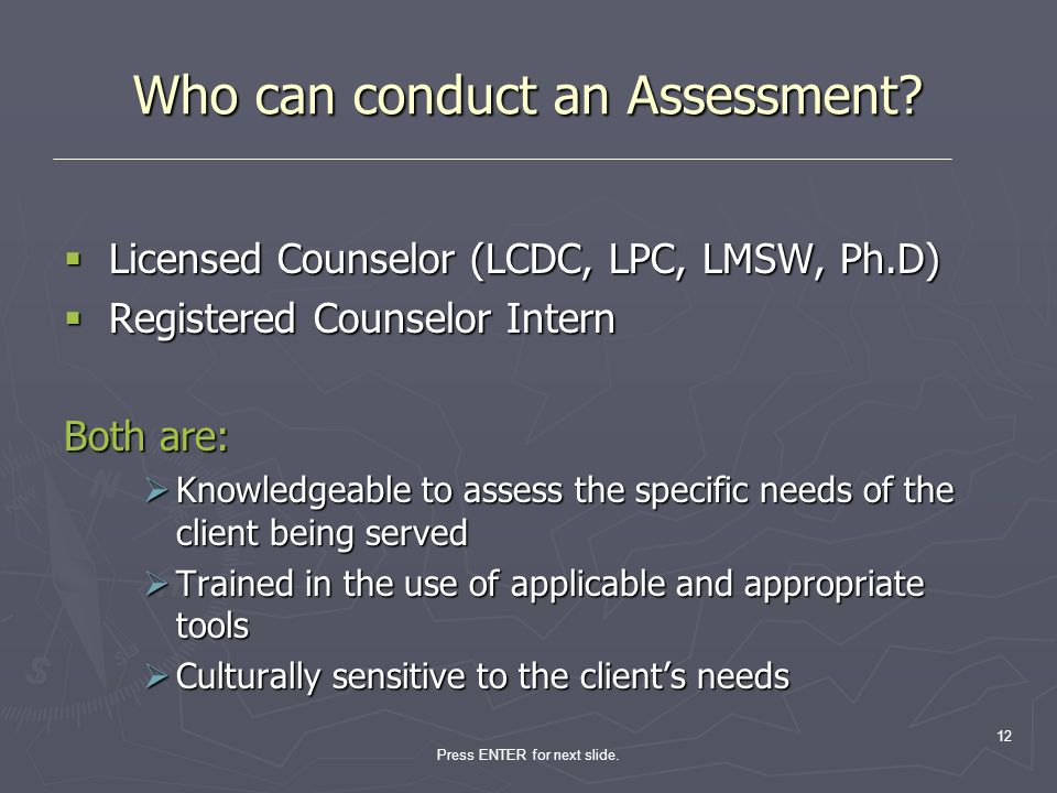 Who can conduct an Assessment