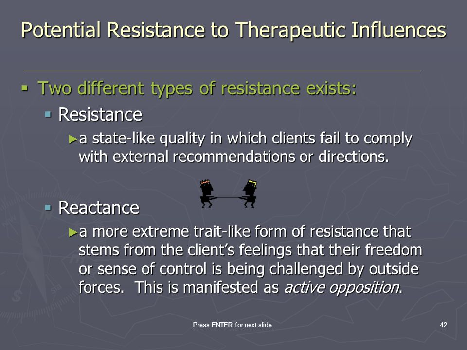 Potential Resistance to Therapeutic Influences