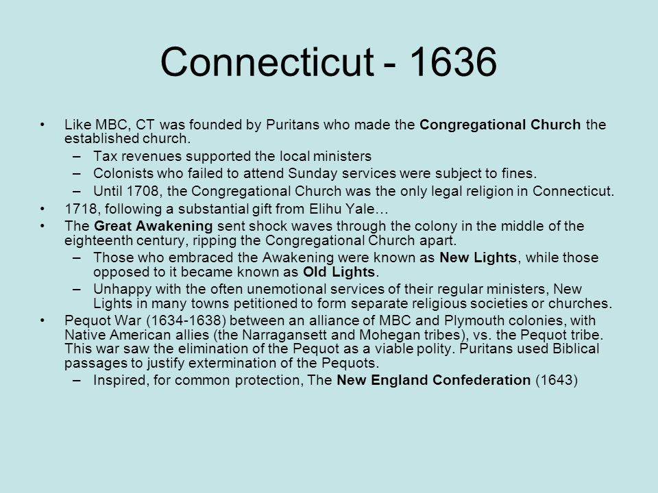 Connecticut Like MBC, CT was founded by Puritans who made the Congregational Church the established church.