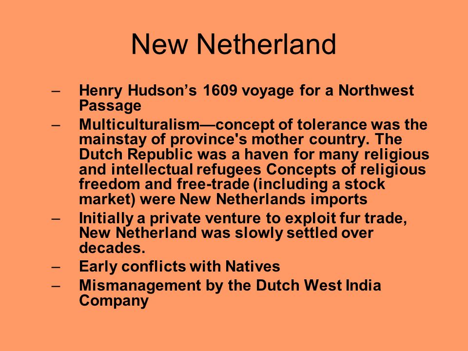 New Netherland Henry Hudson's 1609 voyage for a Northwest Passage
