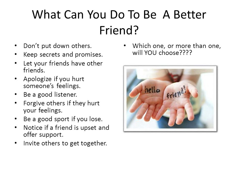 What Can You Do To Be A Better Friend