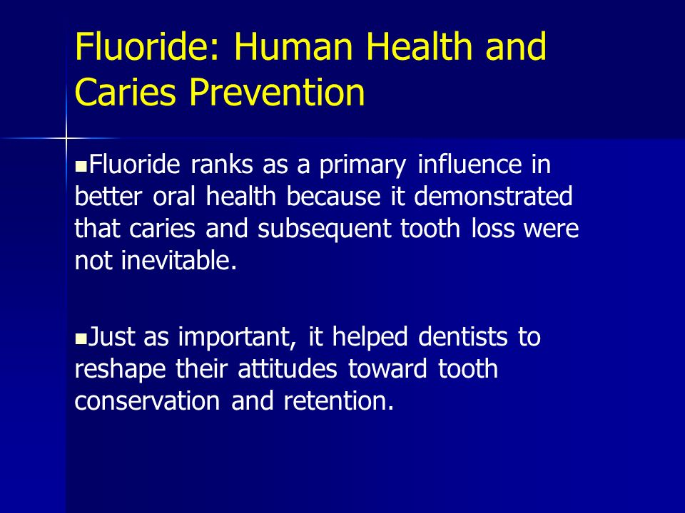 Fluoride: Human Health and Caries Prevention