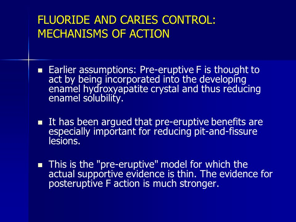 FLUORIDE AND CARIES CONTROL: MECHANISMS OF ACTION