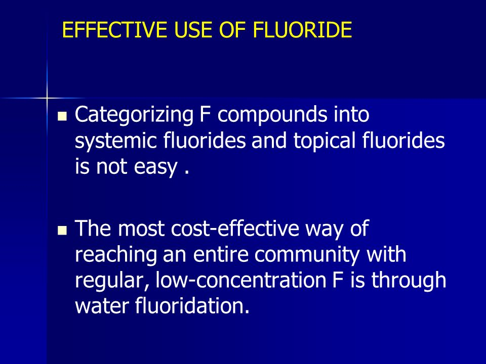 EFFECTIVE USE OF FLUORIDE