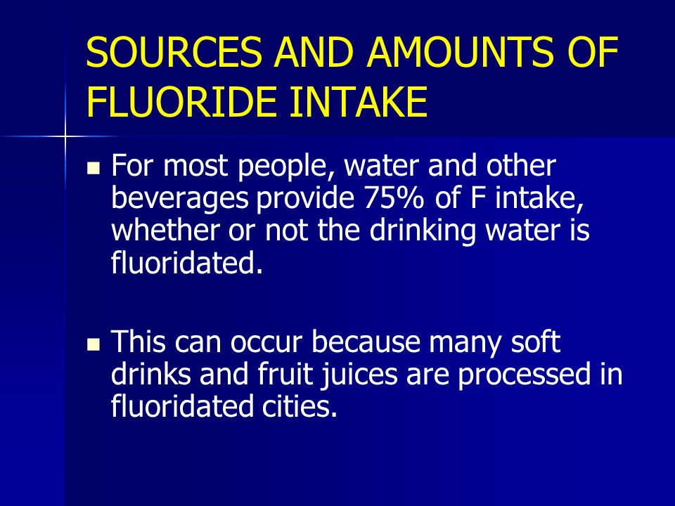 SOURCES AND AMOUNTS OF FLUORIDE INTAKE