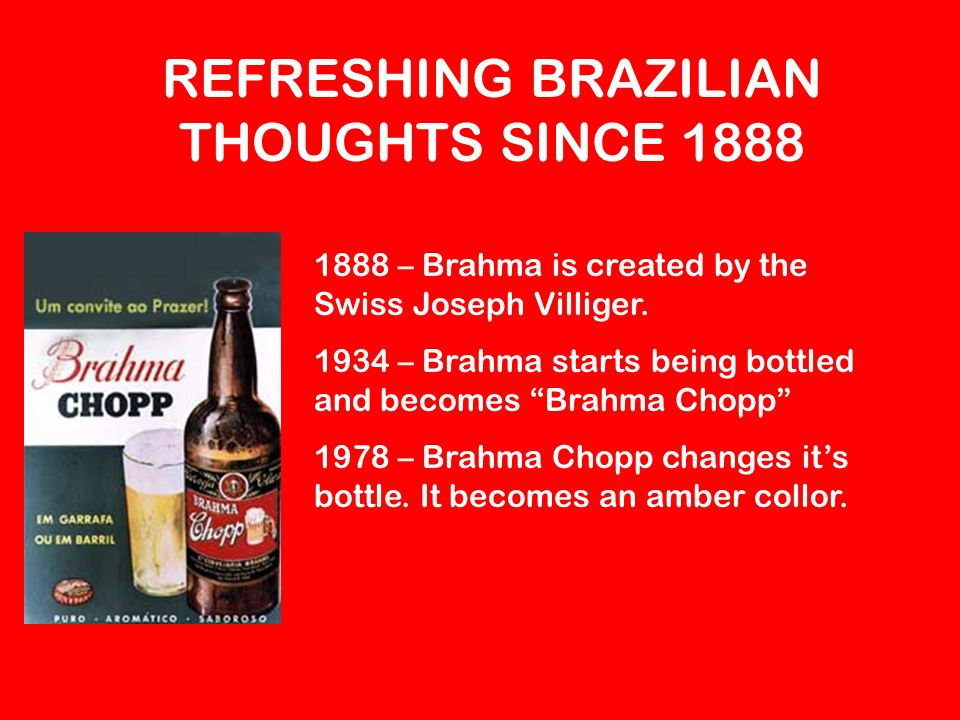 REFRESHING BRAZILIAN THOUGHTS SINCE 1888