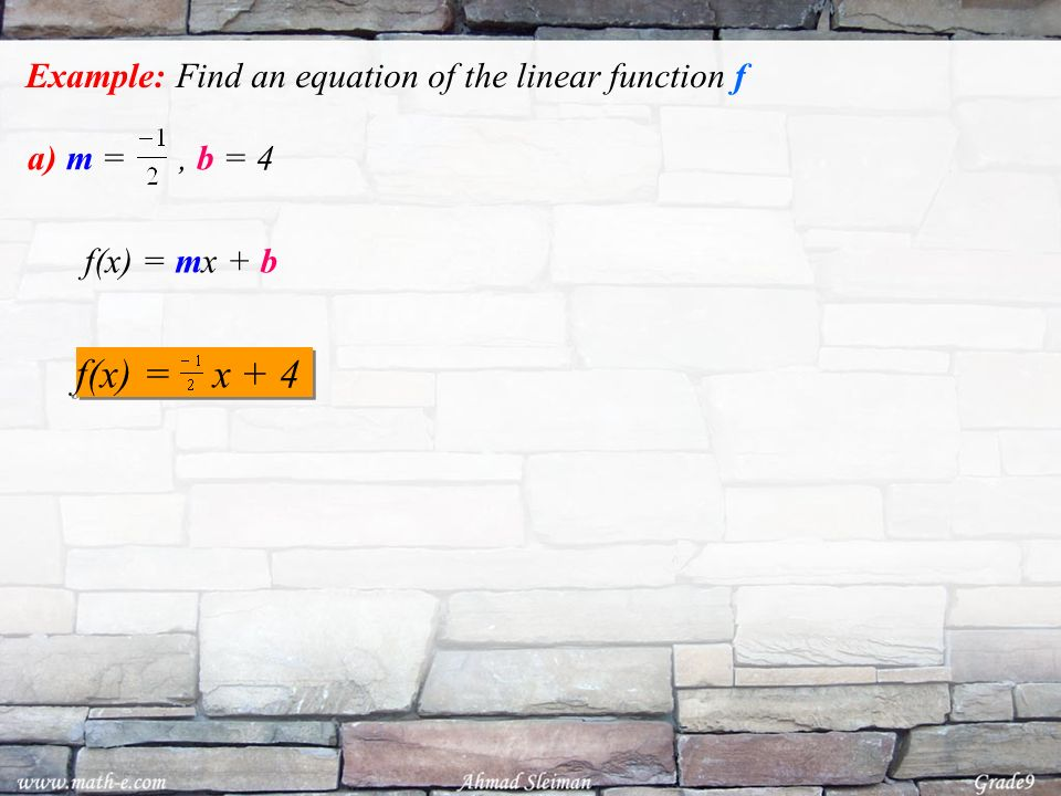 f(x) = x + 4 Example: Find an equation of the linear function f