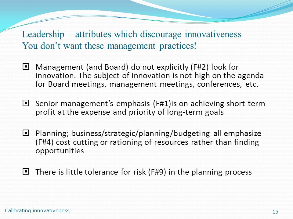 Leadership – attributes which discourage innovativeness You don't want these management practices!