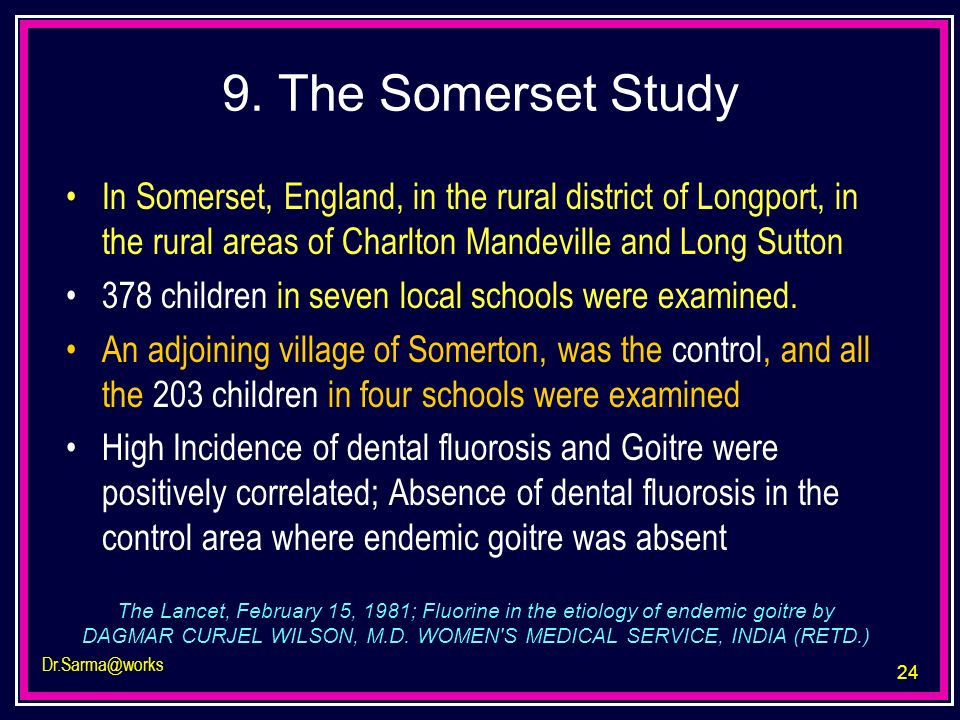 9. The Somerset Study In Somerset, England, in the rural district of Longport, in the rural areas of Charlton Mandeville and Long Sutton.