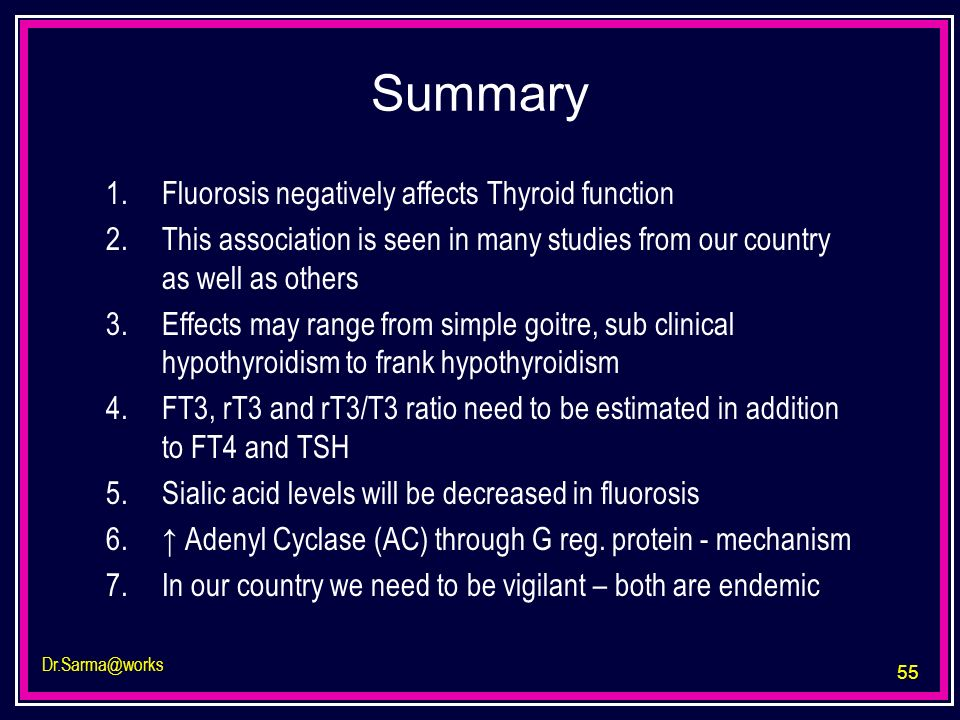 Summary Fluorosis negatively affects Thyroid function