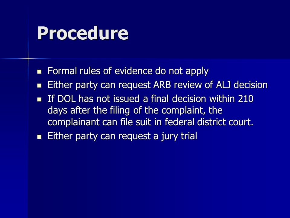 Procedure Formal rules of evidence do not apply
