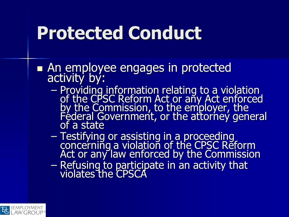 Protected Conduct An employee engages in protected activity by:
