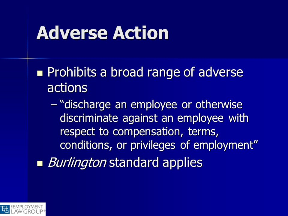 Adverse Action Prohibits a broad range of adverse actions