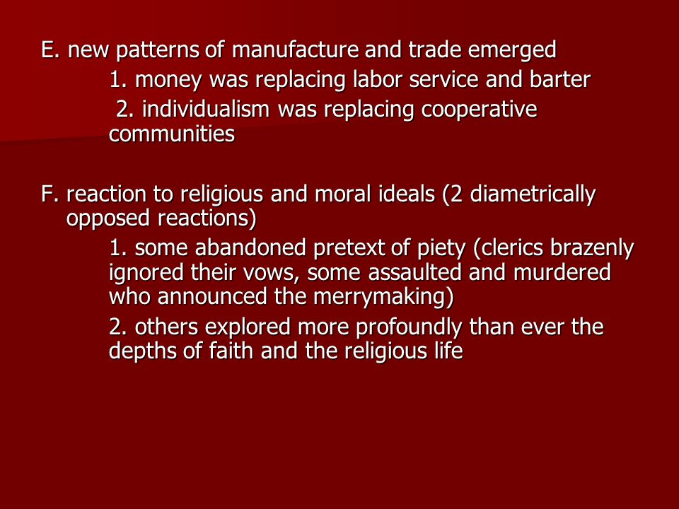 E. new patterns of manufacture and trade emerged