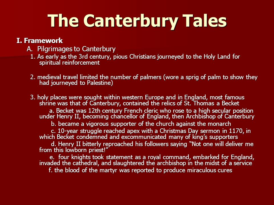 The Canterbury Tales I. Framework A. Pilgrimages to Canterbury