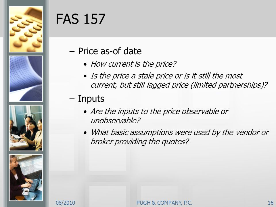 FAS 157 Price as-of date Inputs How current is the price