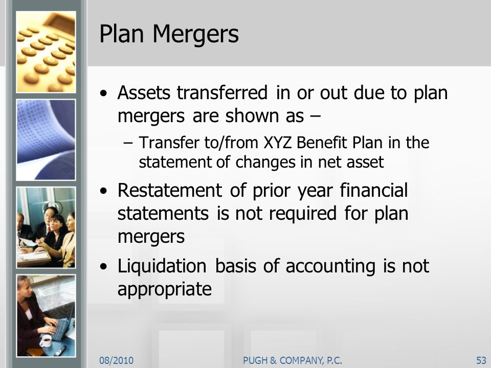 Plan Mergers Assets transferred in or out due to plan mergers are shown as –