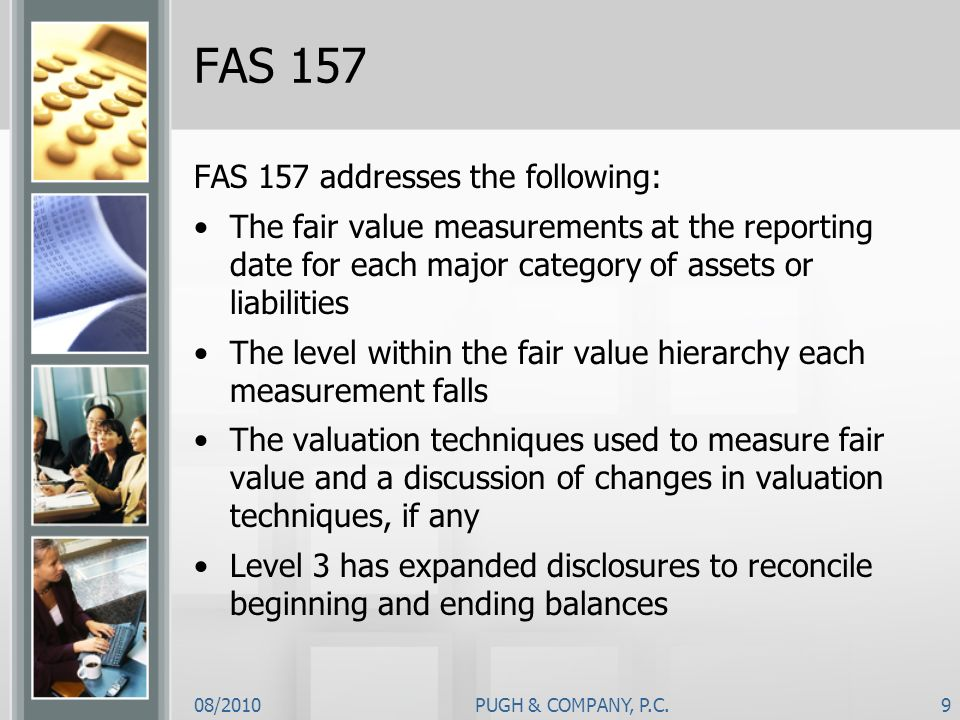 FAS 157 FAS 157 addresses the following: