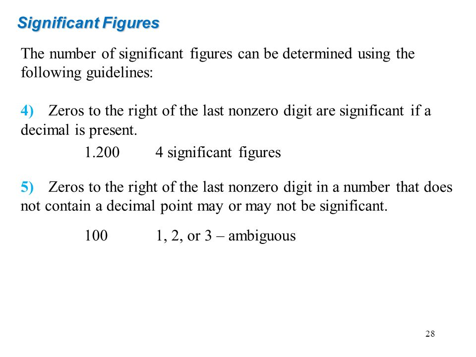 Significant Figures The number of significant figures can be determined using the following guidelines: