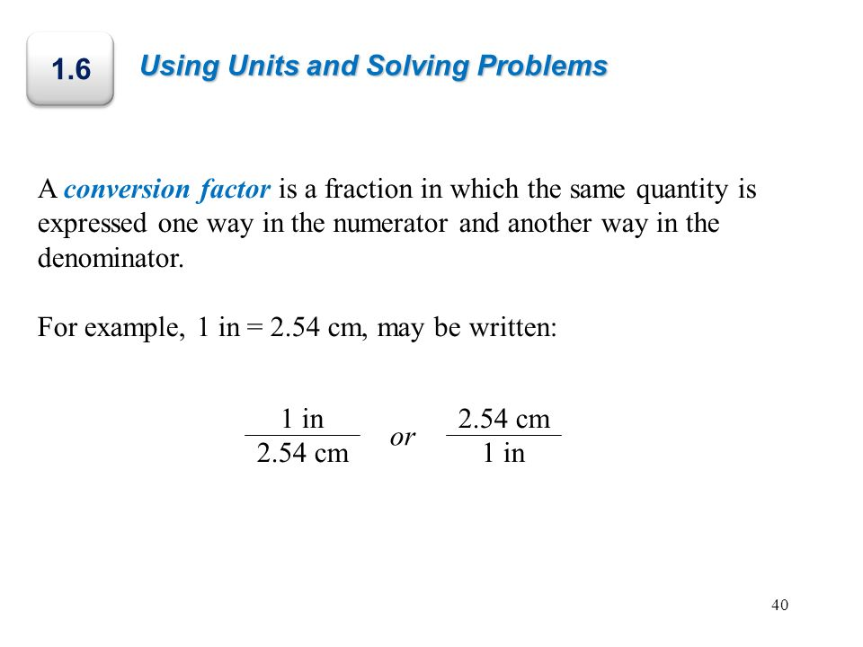 1.6 Using Units and Solving Problems