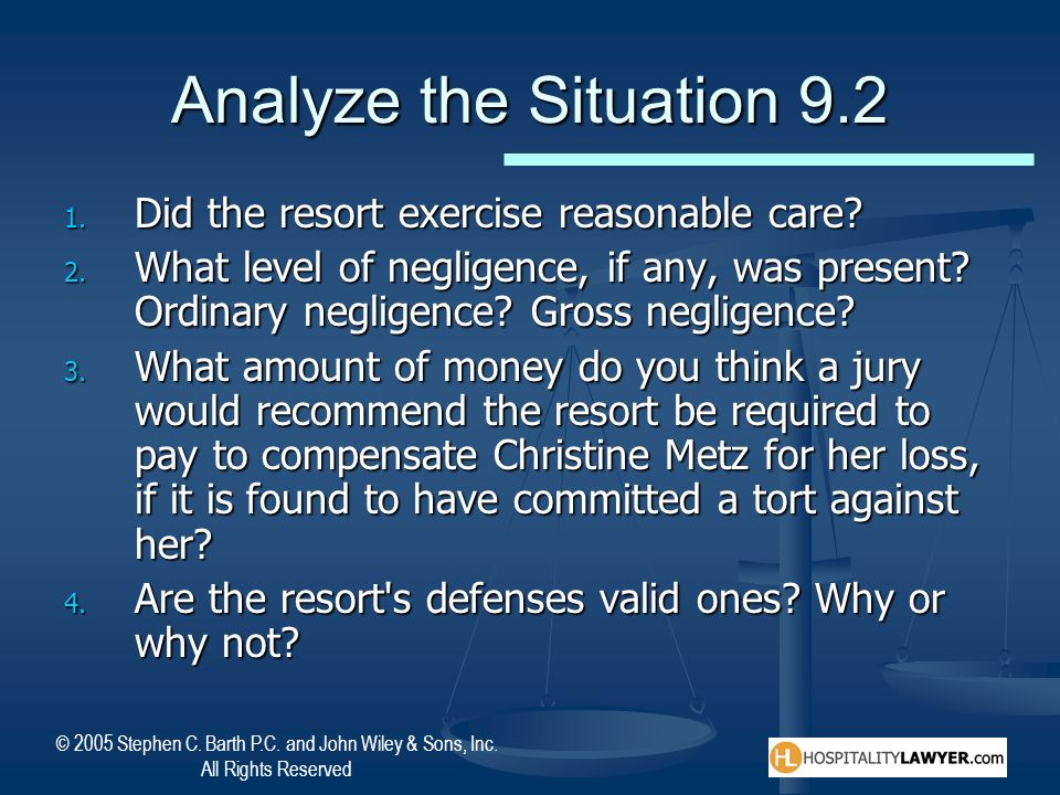 Analyze the Situation 9.2 Did the resort exercise reasonable care