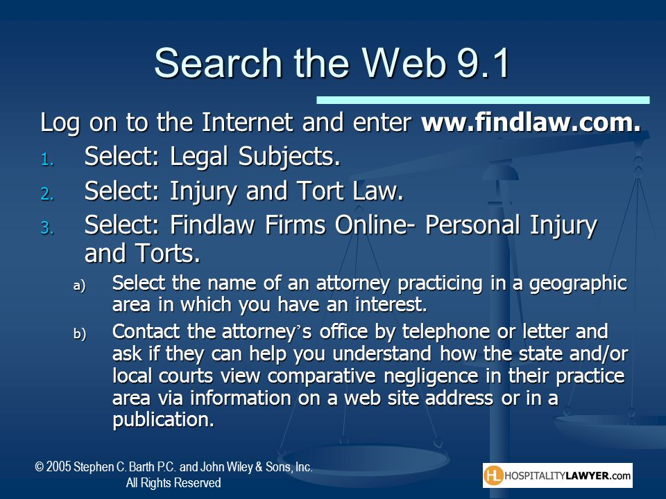 Search the Web 9.1 Log on to the Internet and enter ww.findlaw.com.