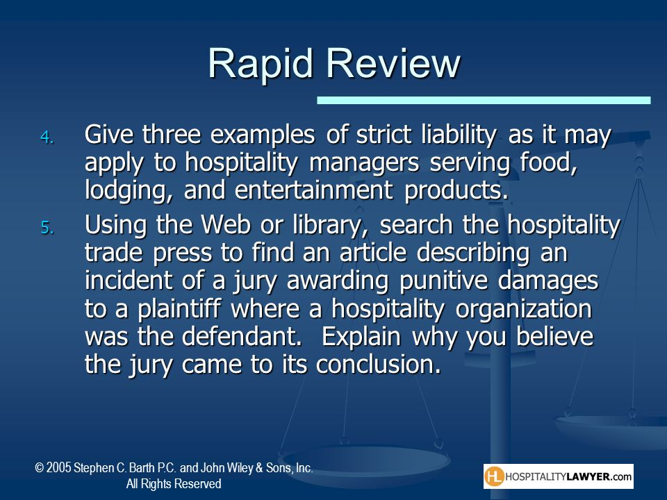 Rapid Review Give three examples of strict liability as it may apply to hospitality managers serving food, lodging, and entertainment products.