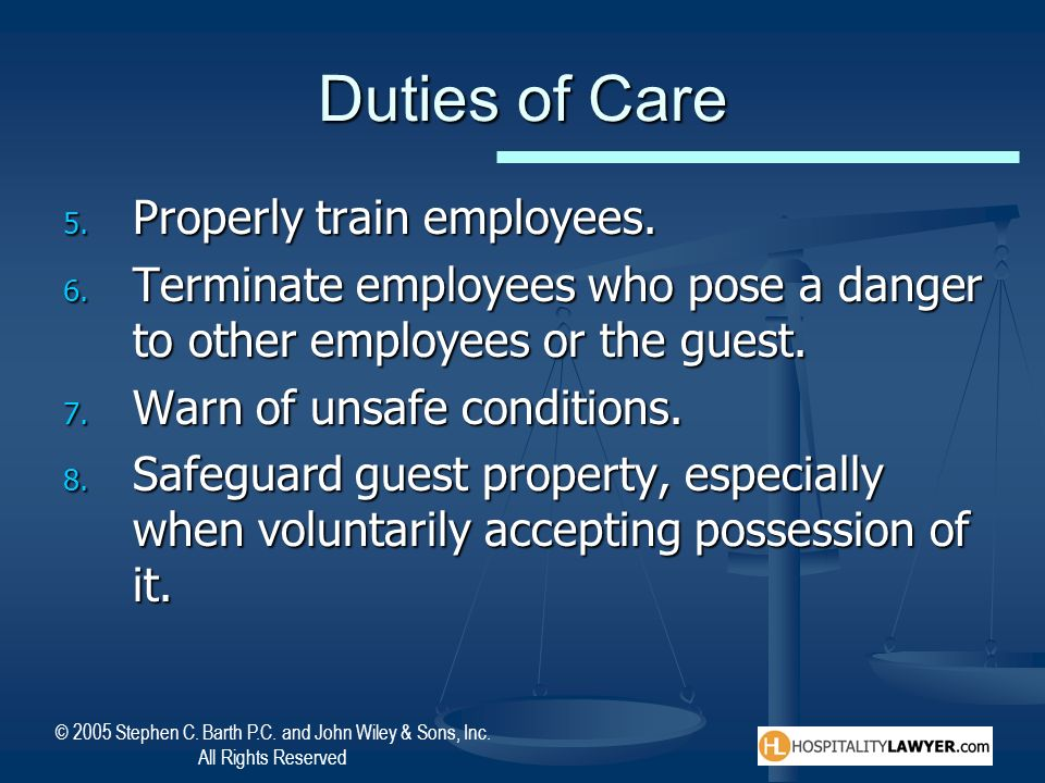 Duties of Care Properly train employees.