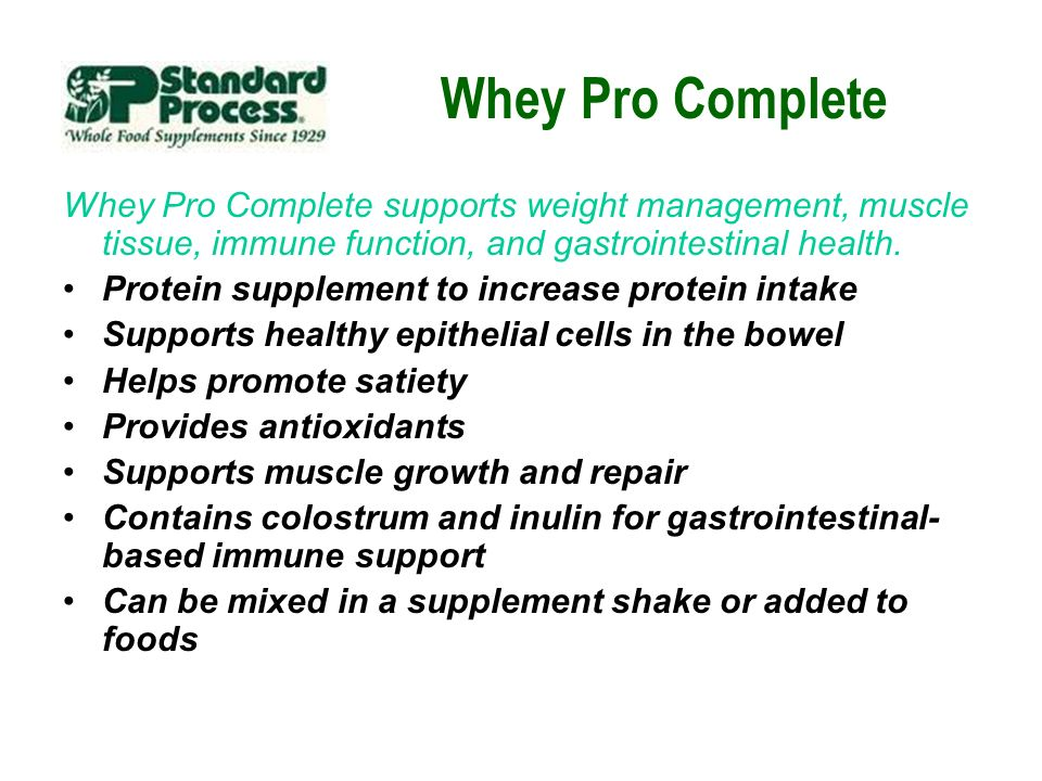 Whey Pro Complete Whey Pro Complete supports weight management, muscle tissue, immune function, and gastrointestinal health.
