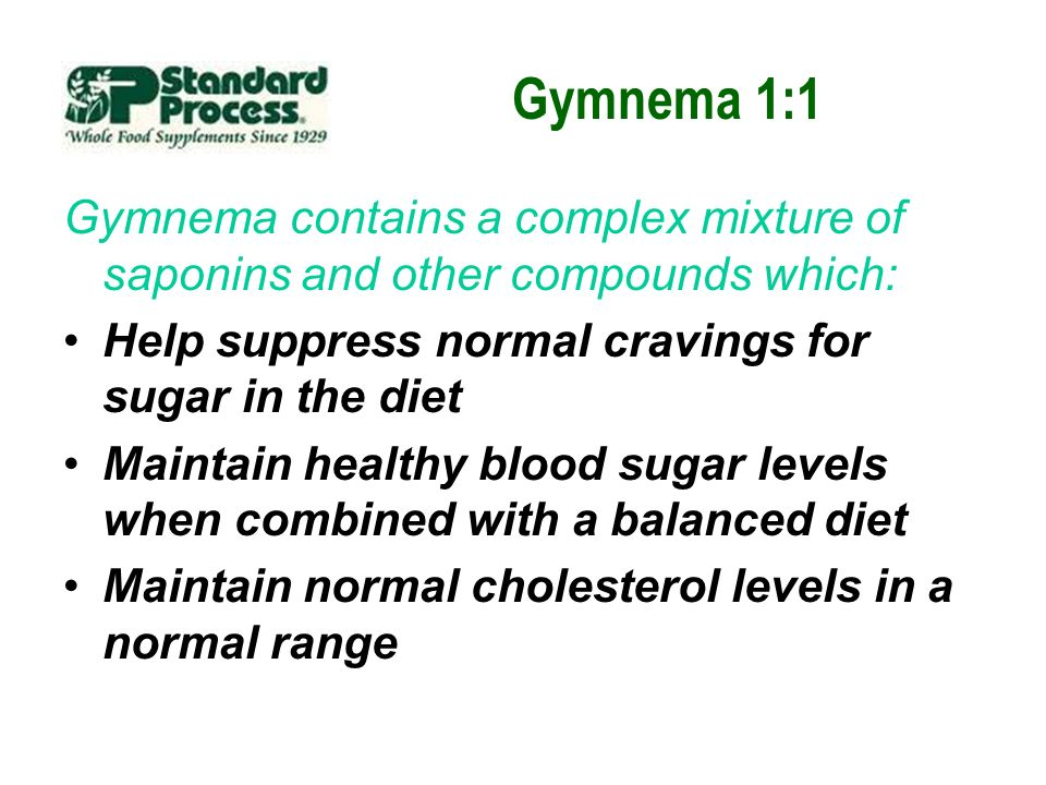 Gymnema 1:1 Gymnema contains a complex mixture of saponins and other compounds which: Help suppress normal cravings for sugar in the diet.