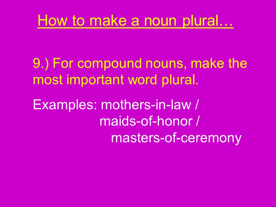 How to make a noun plural…