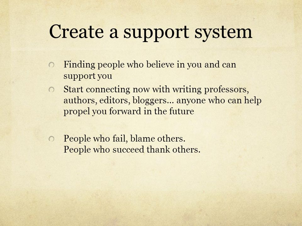 Create a support system