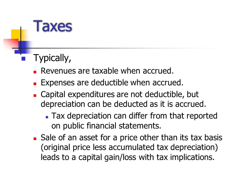 Taxes Typically, Revenues are taxable when accrued.