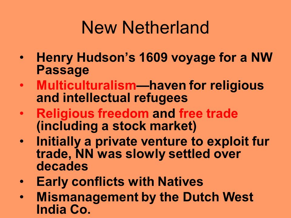 New Netherland Henry Hudson's 1609 voyage for a NW Passage