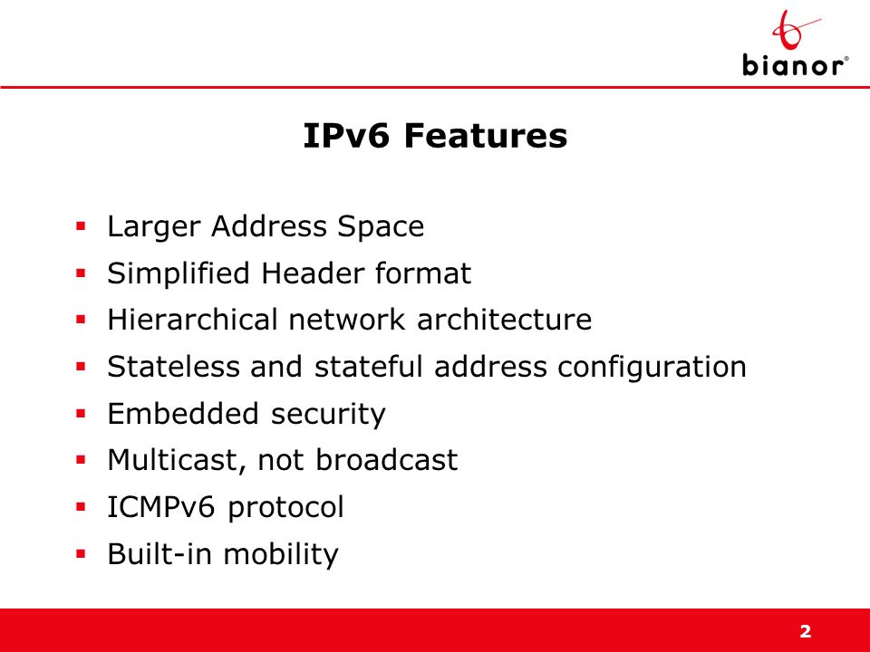 IPv6 Features Larger Address Space Simplified Header format