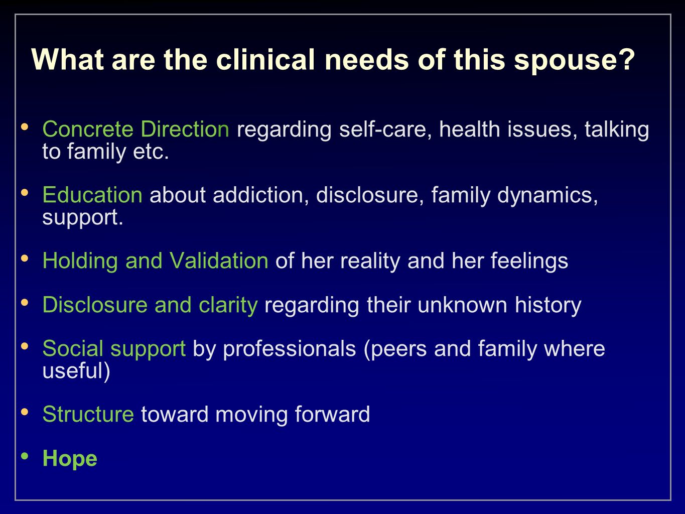 What are the clinical needs of this spouse