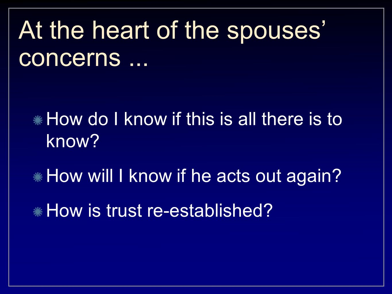 At the heart of the spouses' concerns ...