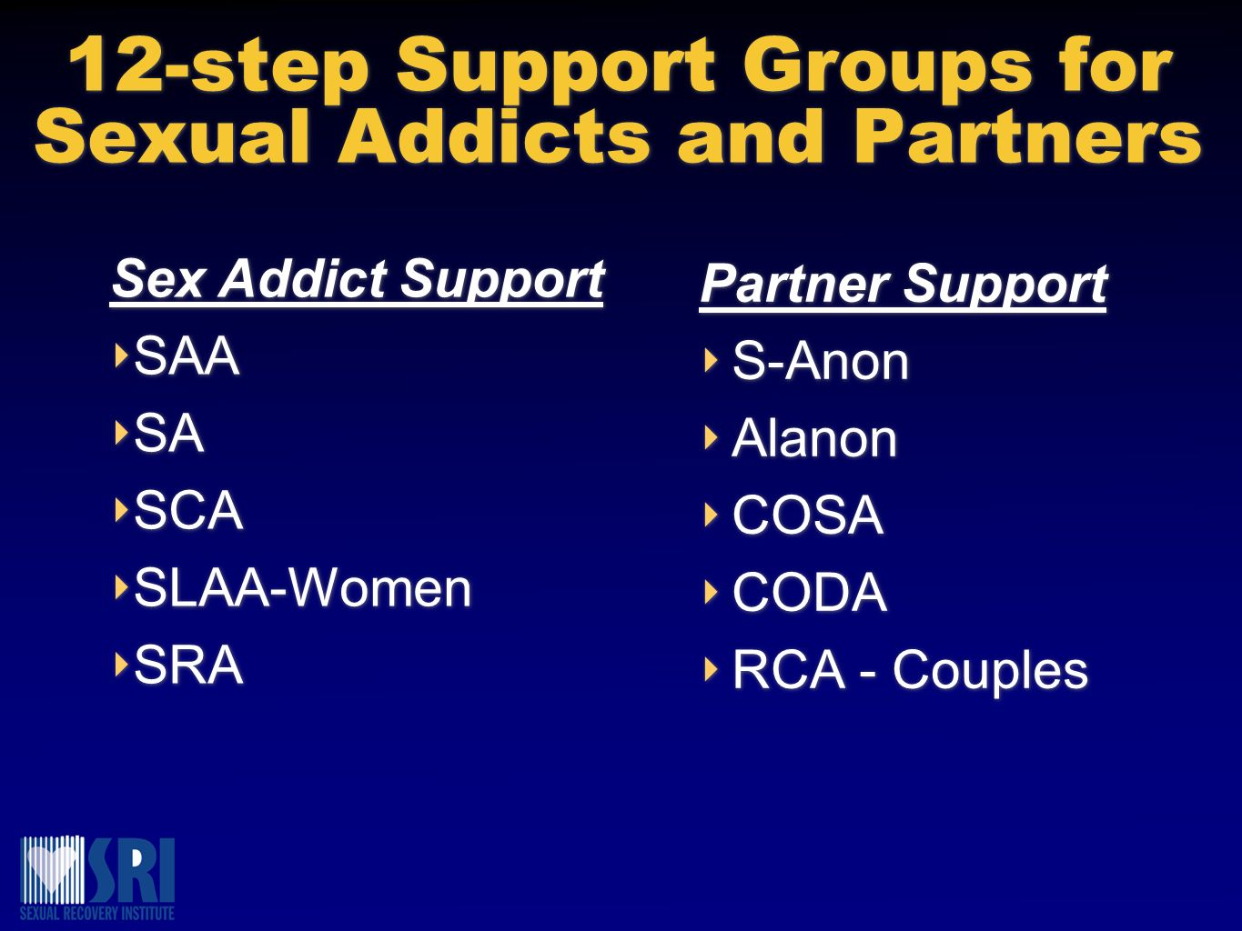 12-step Support Groups for Sexual Addicts and Partners