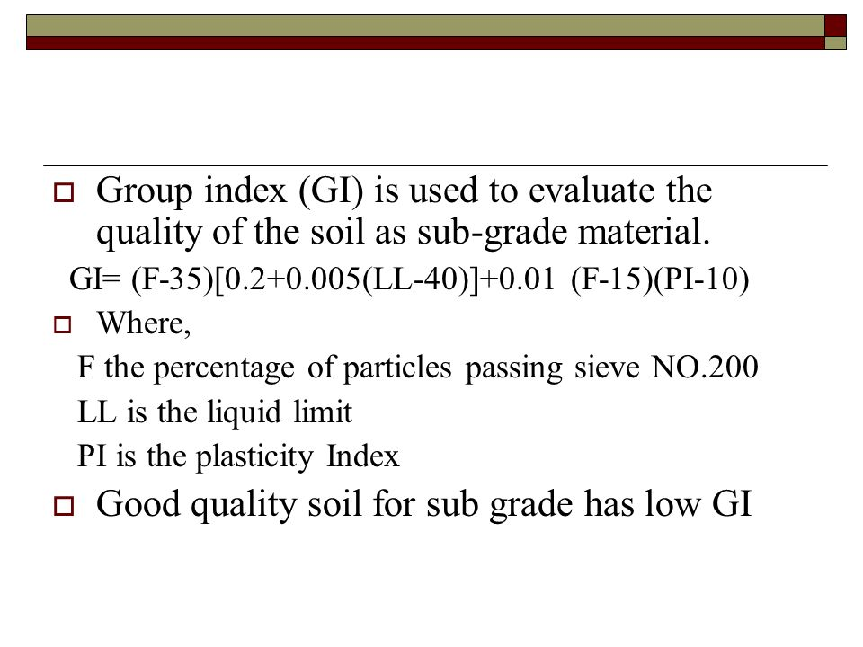 Good quality soil for sub grade has low GI