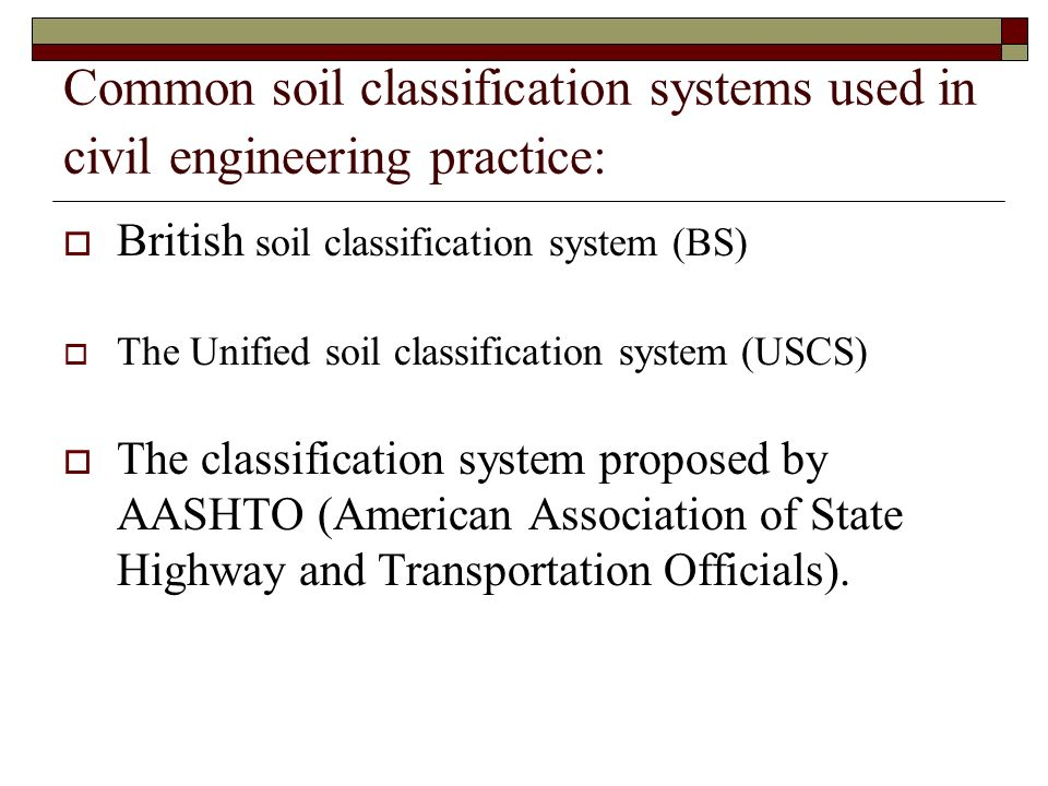 Common soil classification systems used in civil engineering practice: