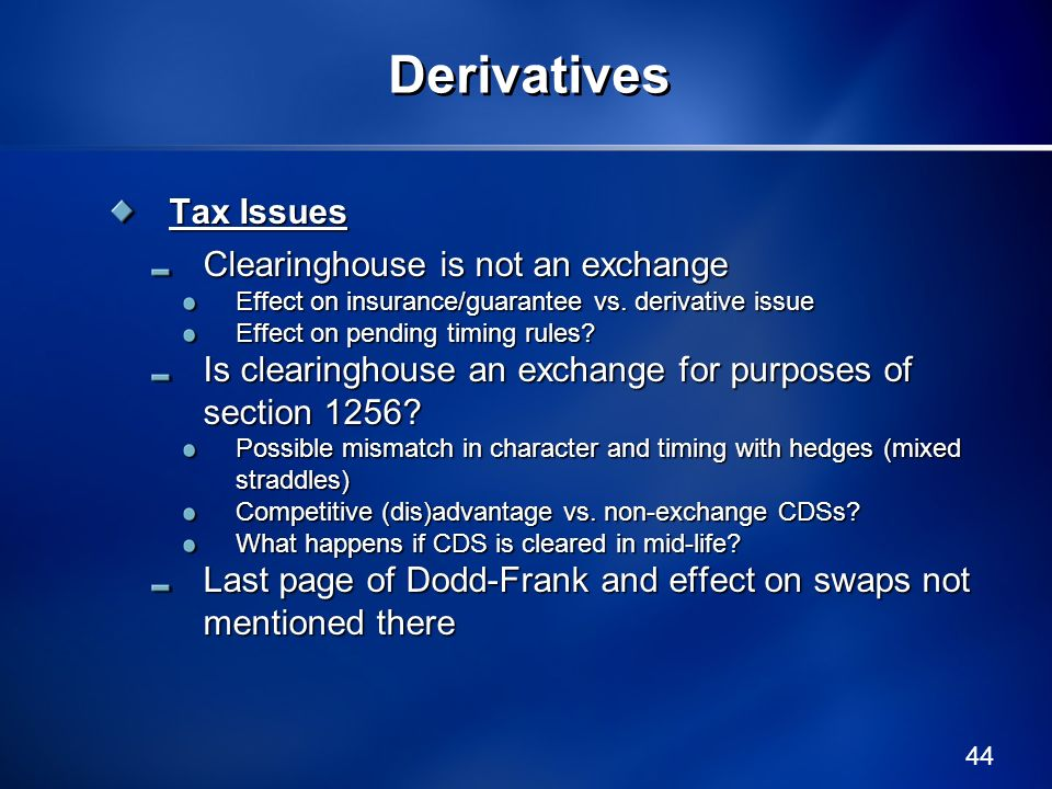 Derivatives Tax Issues Clearinghouse is not an exchange