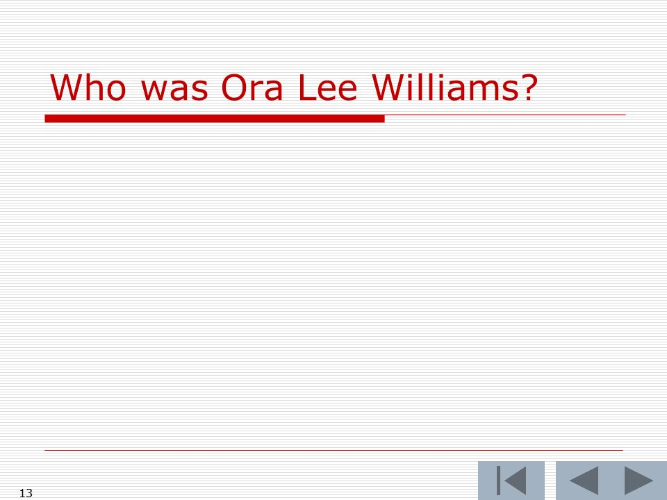 Who was Ora Lee Williams