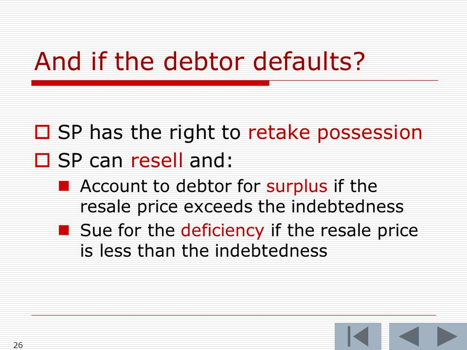 And if the debtor defaults