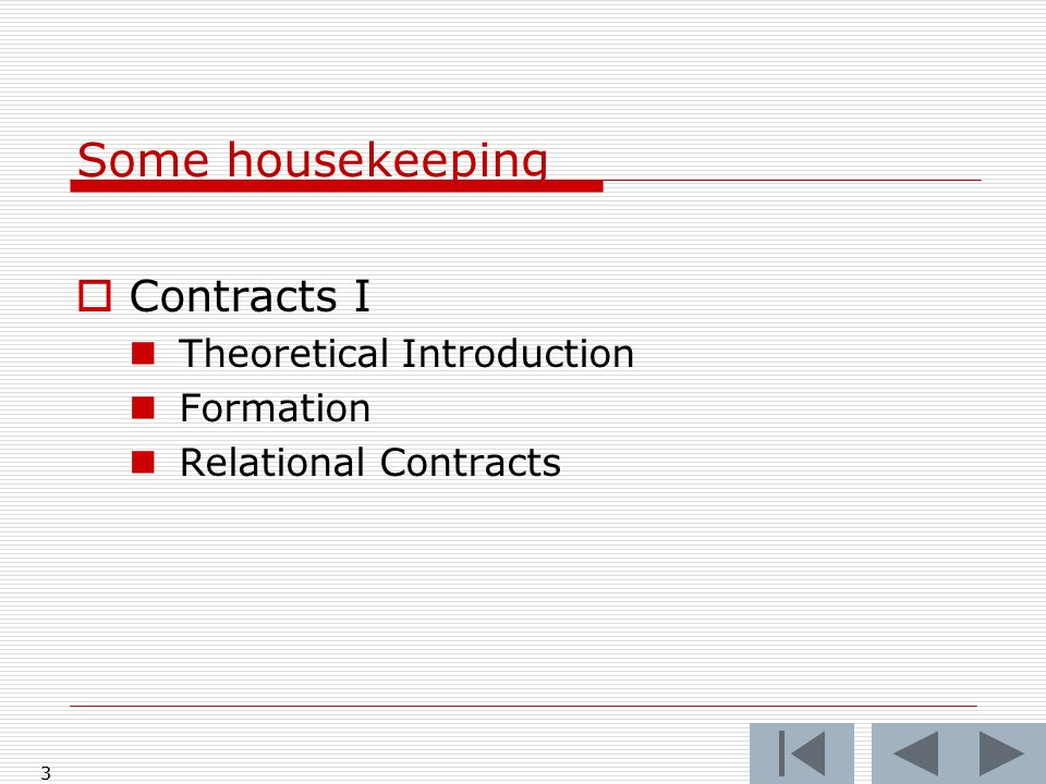 Some housekeeping Contracts I Theoretical Introduction Formation