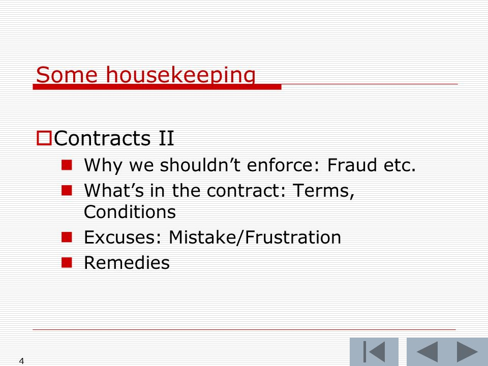 Some housekeeping Contracts II Why we shouldn't enforce: Fraud etc.
