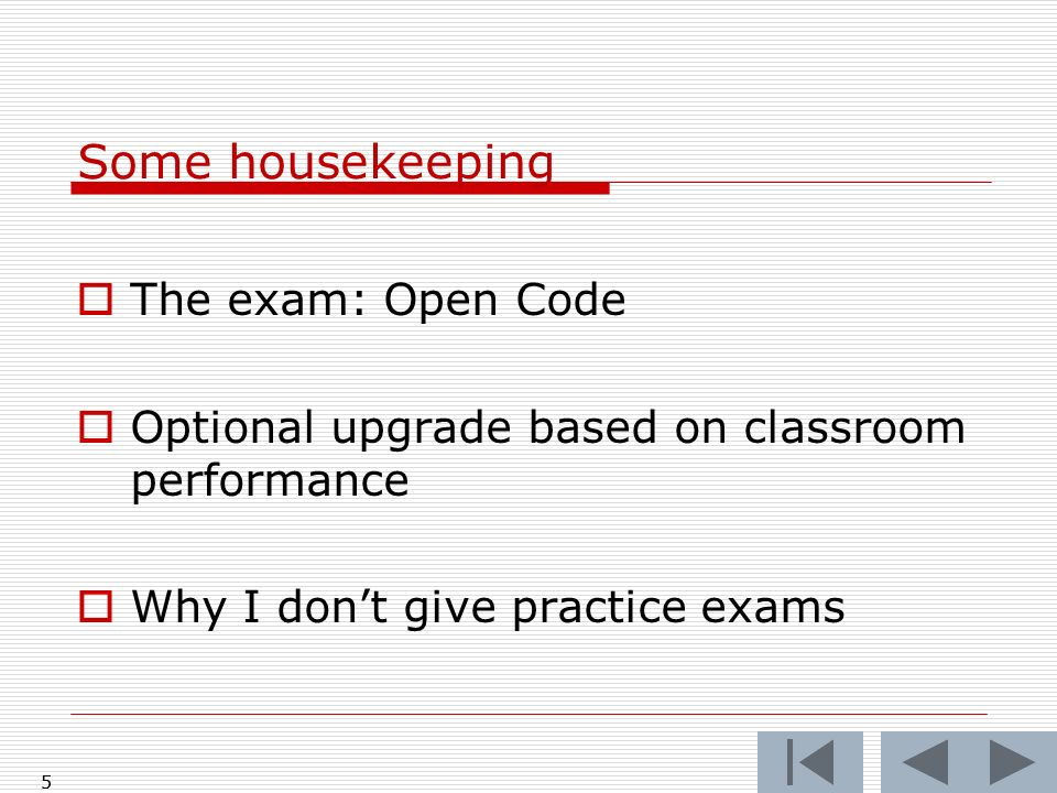 Some housekeeping The exam: Open Code