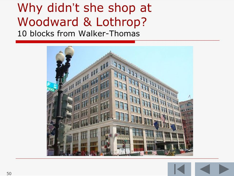 Why didn't she shop at Woodward & Lothrop 10 blocks from Walker-Thomas