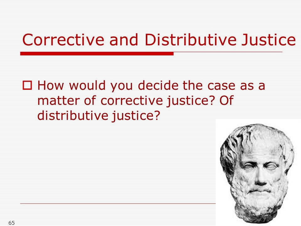 Corrective and Distributive Justice