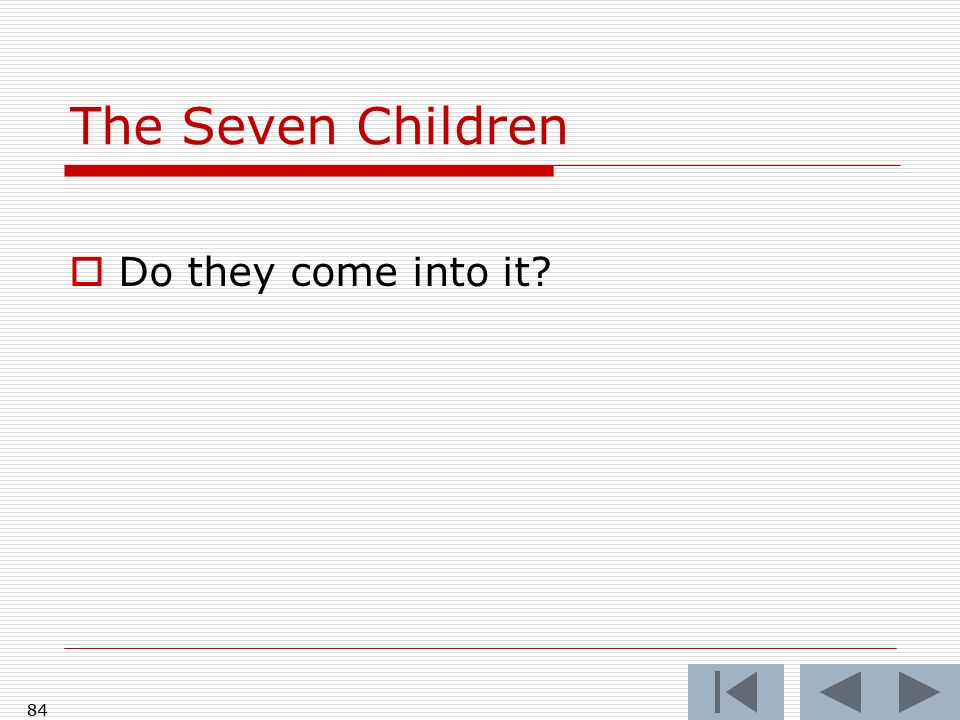 The Seven Children Do they come into it 84