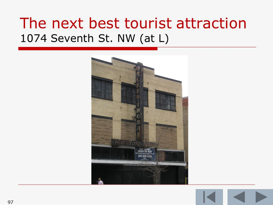 The next best tourist attraction 1074 Seventh St. NW (at L)